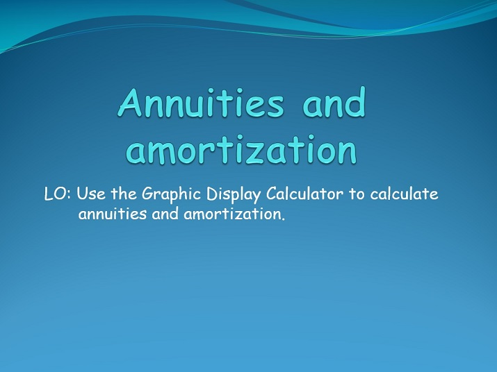 IB Applications and interpretations - Annuities and amortization
