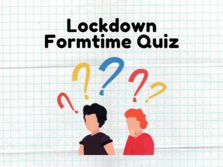 Lockdown Form Time Quiz