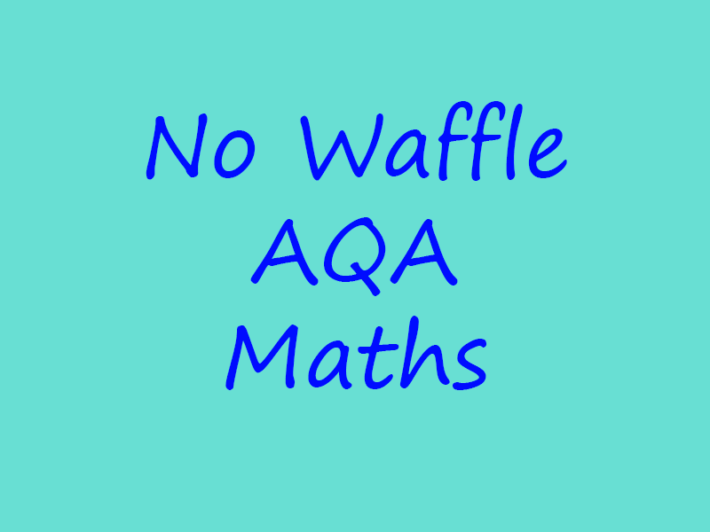 No Waffle AQA Maths