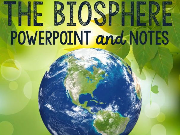 The Biosphere PowerPoint and Notes