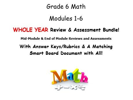 Grade 6, WHOLE YEAR Modules 1-6, Mid & End of Mod Reviews & Assessments BUNDLE!