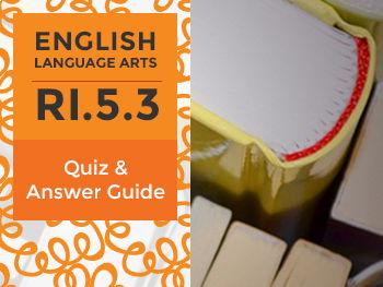 RI.5.3 - Quiz and Answer Guide