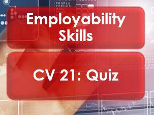Employability/Work Skills: CVs Quiz
