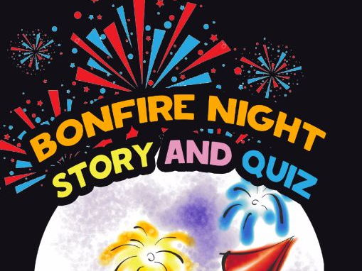 Bonfire Night Story and Quiz