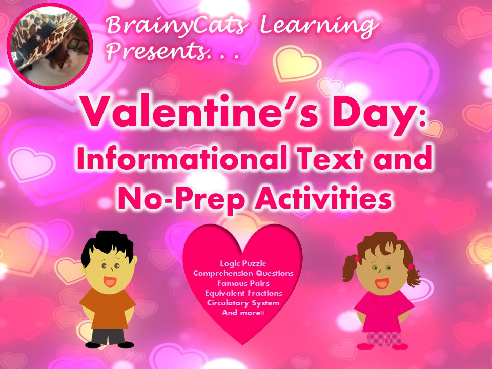 Valentine's Day 2017:  Math, Writing, Science, Informational Text and Other No-Prep Activities