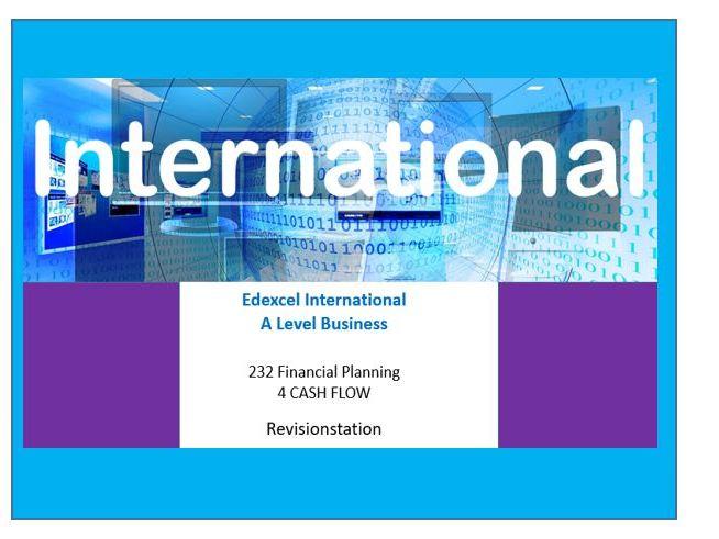 232 Financial planning: 4 cash flow Edexcel INTERNATIONAL A level business