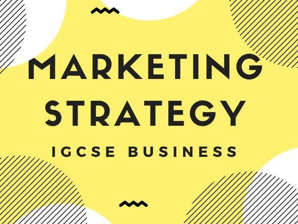 3.4 Marketing strategy IGCSE Business Studies