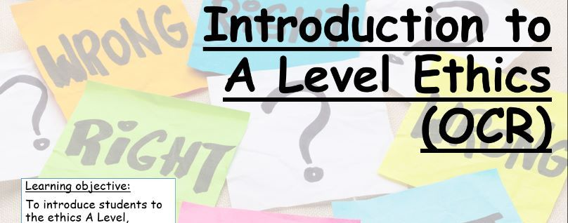 Introduction to A Level Ethics Powerpoint