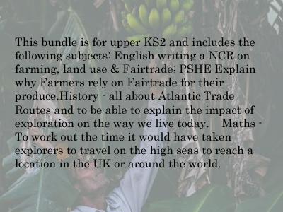 KS2  Fair Trade Farming  & Atlantic Trade Routes