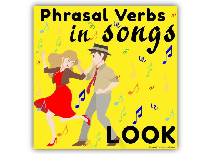Phrasal Verbs in Songs: LOOK