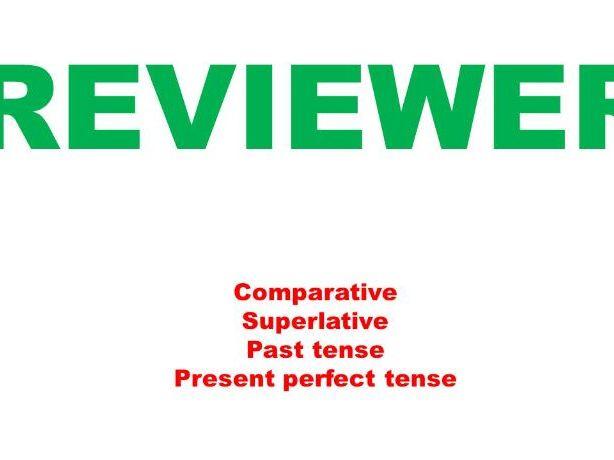 comparative, superlative, past tense, present perfect tense