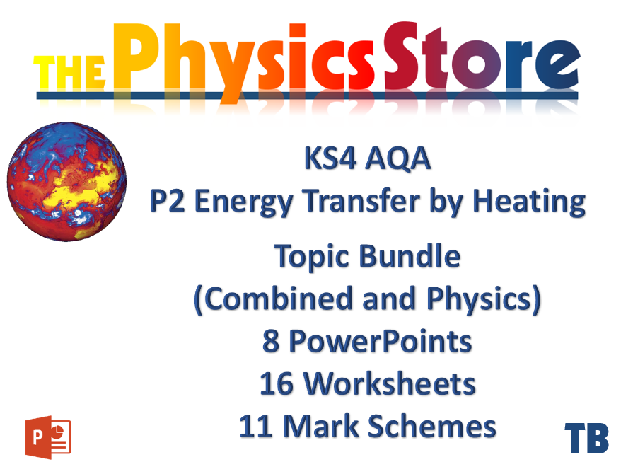 KS4 GCSE Physics AQA P2 Energy Transfer by Heating - All 8 PPTS 16 WS 11 MS (Combined and Physics)
