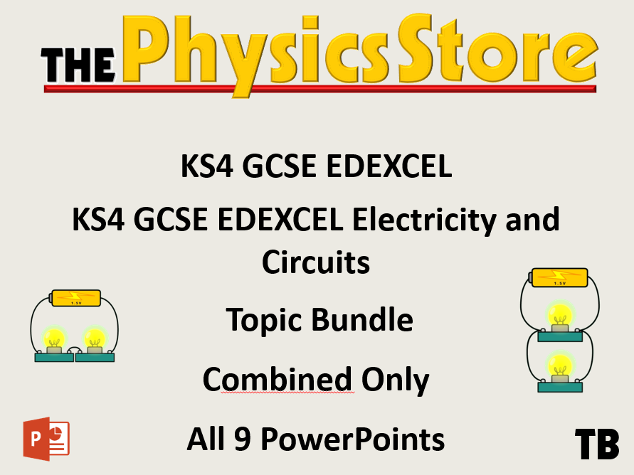 KS4 GCSE Physics EDEXCEL CP9/SP10 Electricty and Circuits All 9 PowerPoints
