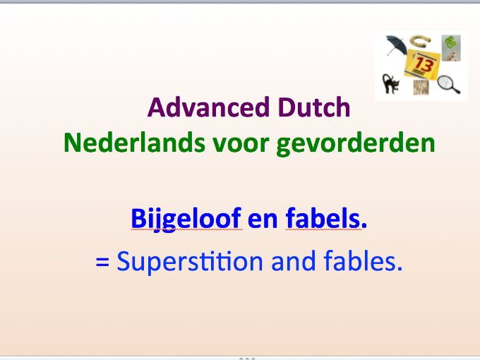 Intermediate Dutch  - Superstition and Fables - Suitable for B2 learners.