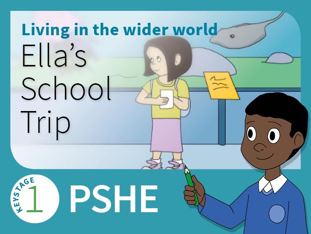 KS1 PSHE - Living in the wider world - Ella's School Trip