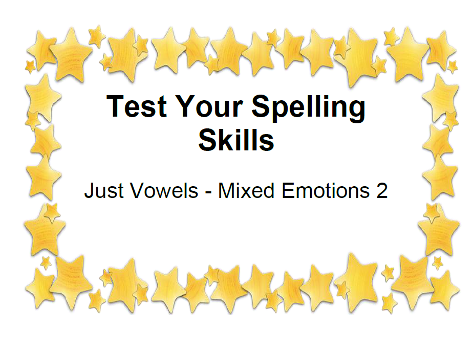 Test Your Spelling Skills Just Vowels - Mixed Emotions 2