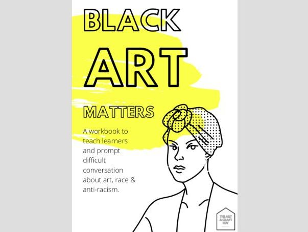 Black Art Matters | Black Lives Matter | Anti-Racist Art Resource For Secondary Learners