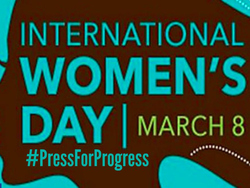 International Women's Day 2018: Press for Progress