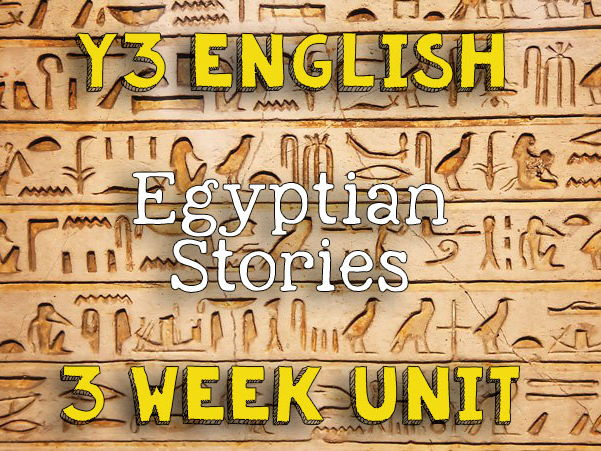 Y3 Planning - 3 Week Unit on Historical Egyptian Stories with resources (Story writing, fact file)
