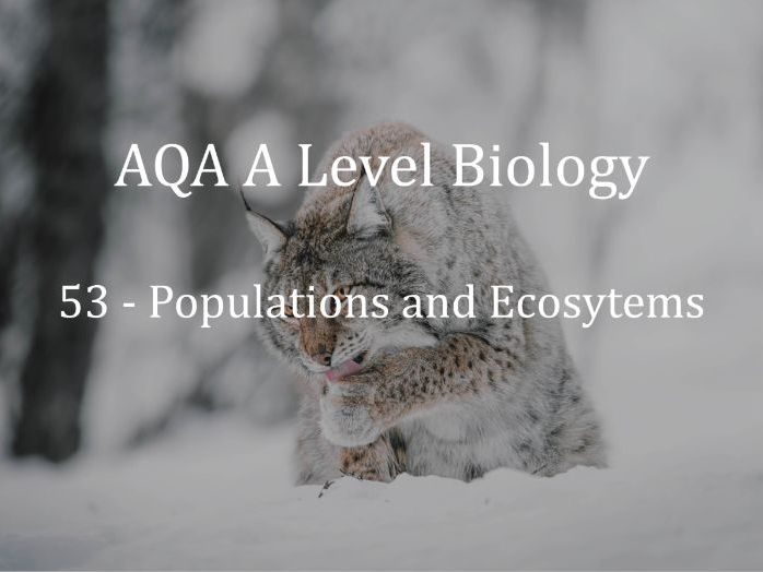 AQA A Level Biology Lecture 53 - Populations and Ecosystems
