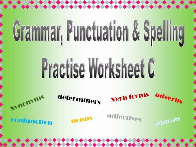 Grammar, Punctuation & Spelling Practise Worksheet C with Answers