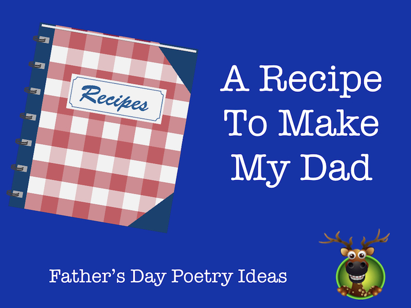 Father's Day Poetry - Make A Recipe Poem For Your Dad
