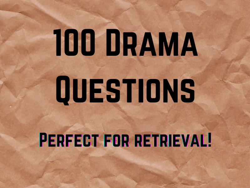 100 Drama Questions - Great for Retrieval