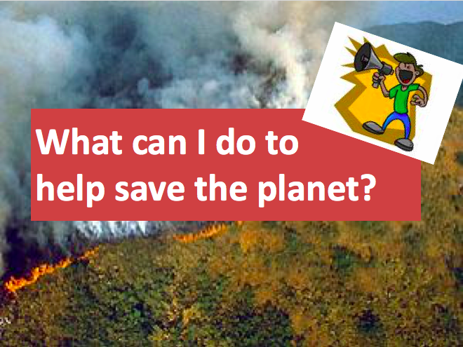 What Can I do to Help Save the Planet? - Climate Change