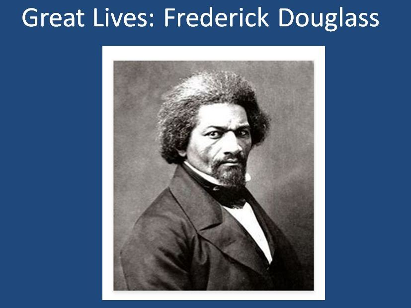 Great Lives: Frederick Douglass