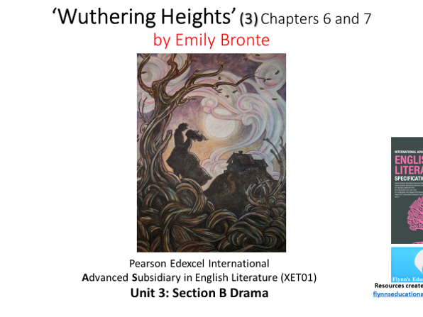 A Level Literature (3) 'Wuthering Heights' – Chapters 6 and 7