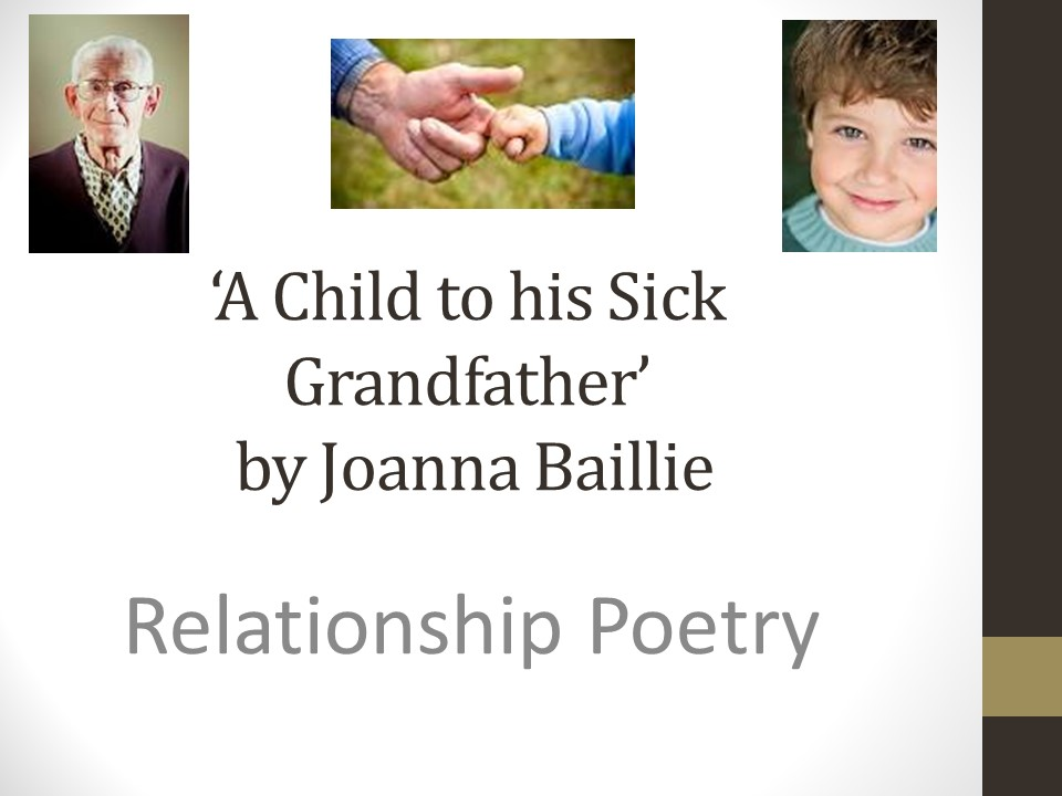 A Child to His Sick Grandfather by Joanna Baillie (Relationship Poetry)