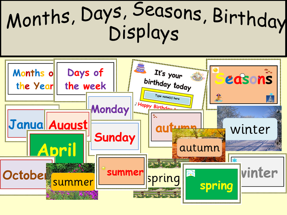 Classroom Displays/Posters Birthday display,  4 Seasons, Months of the year, Days of the week