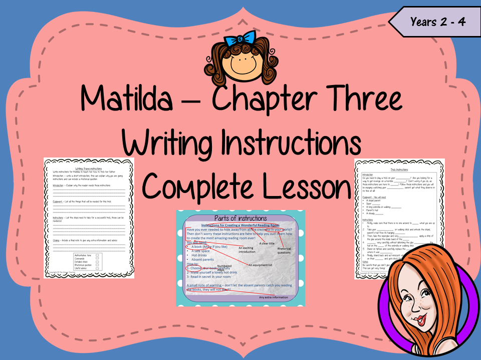 Writing Instructions Complete Lesson  – Matilda