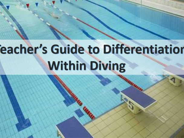 A Teacher's Guide to Differentiation  Within Diving