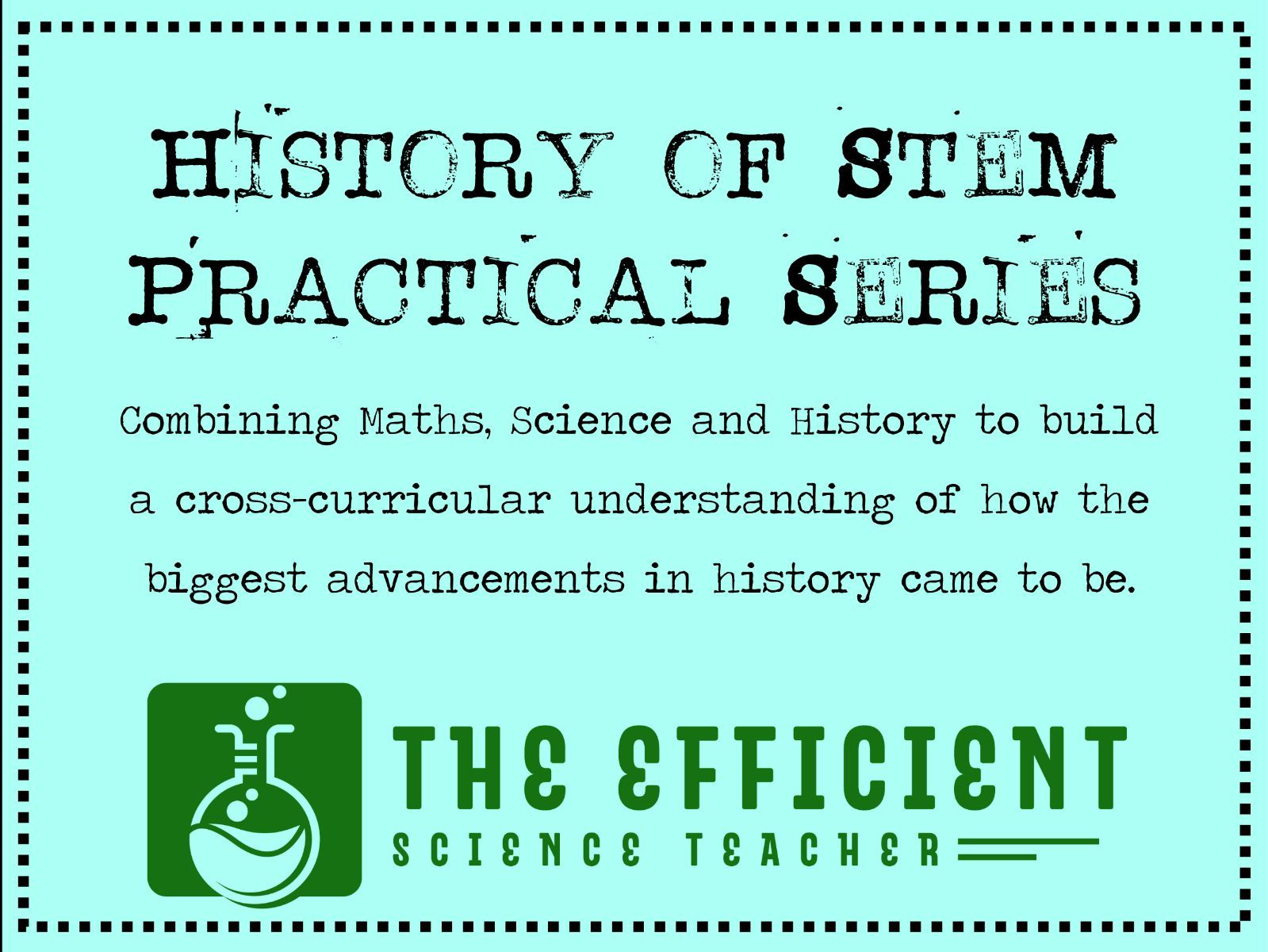 Bundle 1 - History of STEM Practicals -  Science, Mathematics and History