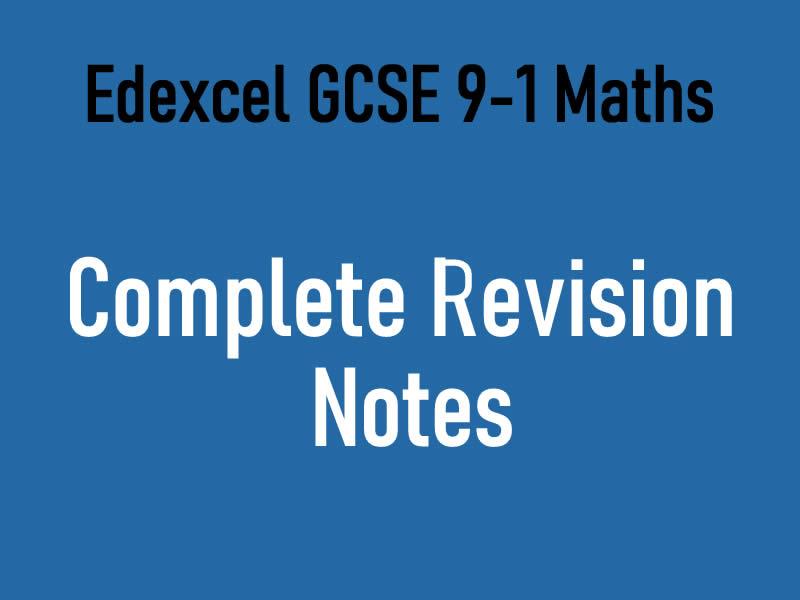Edexcel GCSE 9-1 Maths Complete Revision Notes