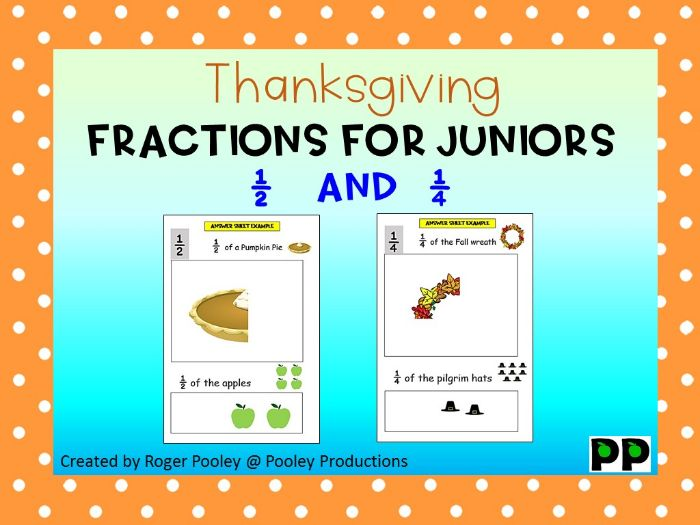 Thanksgiving Theme Fractions for Juniors – half and quarter, Notes, 11 pgs