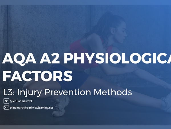 NEW AQA A2 Physiological Factors - Lesson 3: Injury Prevention Methods
