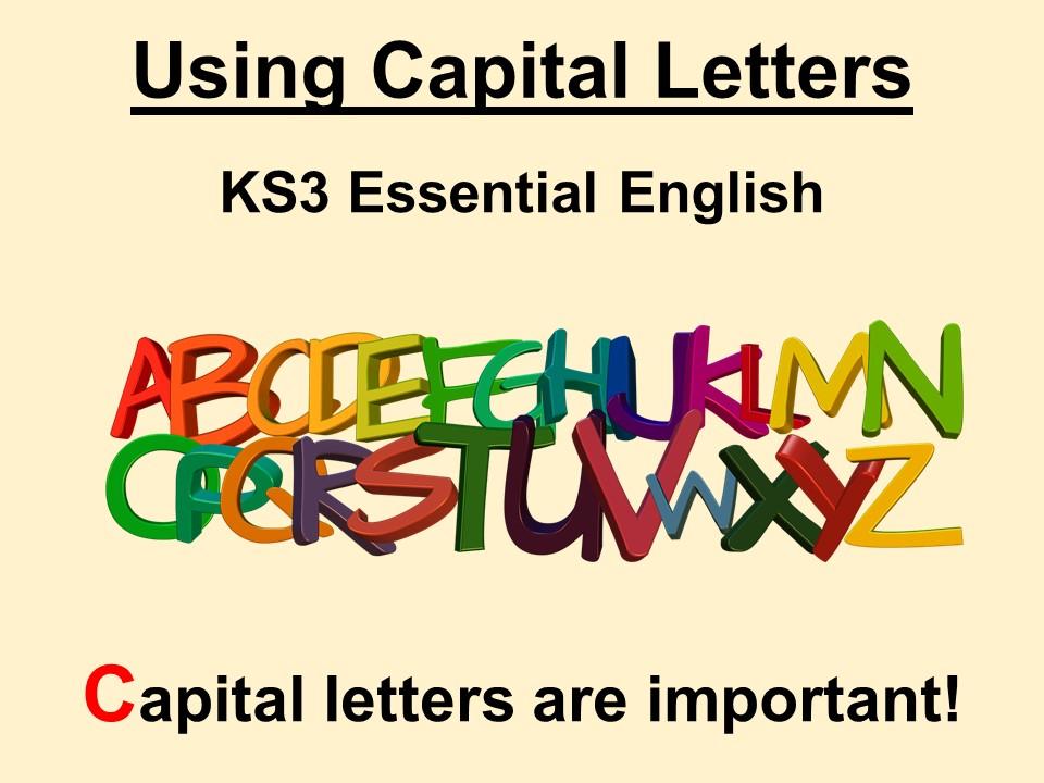 Capital Letters - KS3 Essential English