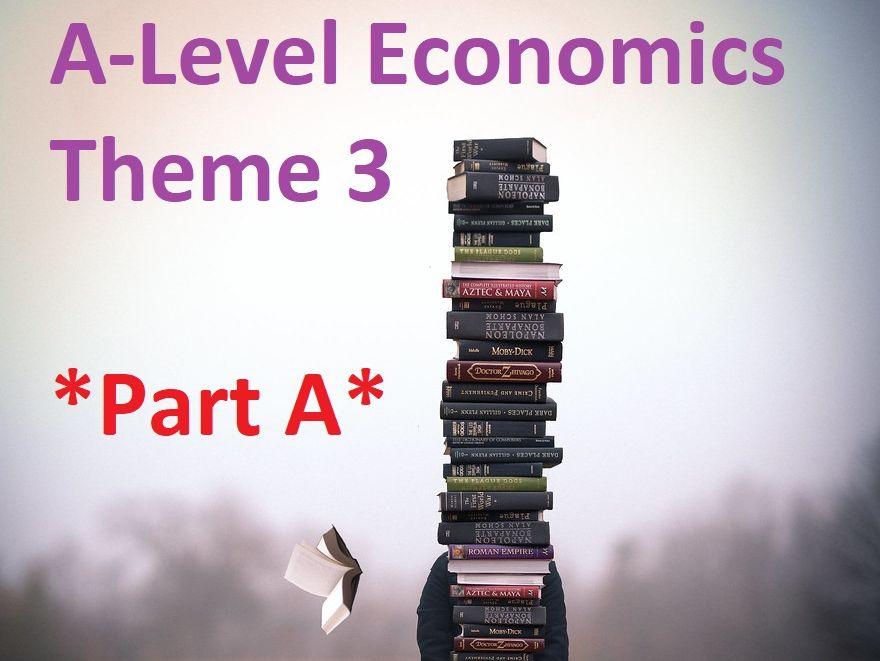 Edexcel  Economics A - Theme 3 - *PART A*
