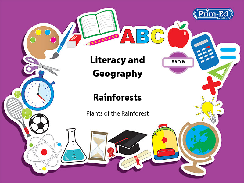 LITERACY AND GEOGRAPHY: RAINFORESTS - PLANTS OF THE RAINFOREST UPPER UNIT
