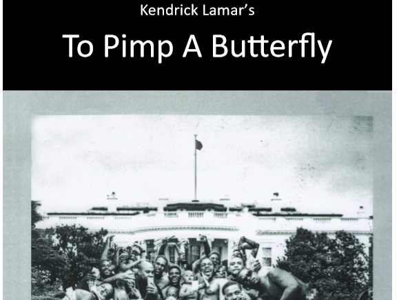 To Pimp A Butterfly Kendrick Lamar: Study Guide