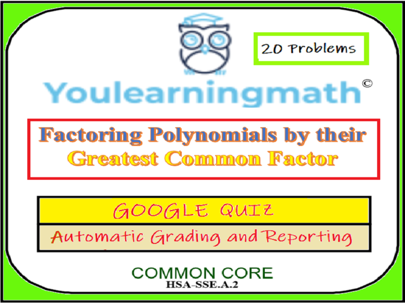 Factoring Polynomials by Greatest Common Factor- Google Quiz