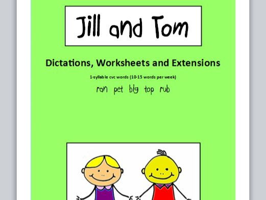 Jill and Tom - dictations, worksheets and extensions (1-syllable cvc words)
