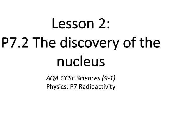 P7.2 The discovery of the nucleus