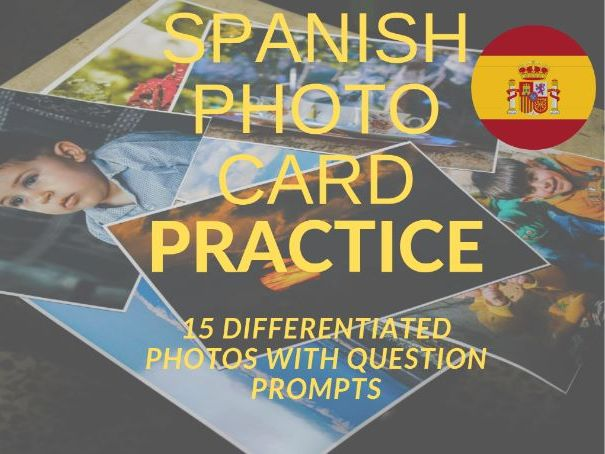 Spanish Photo Cards Practice KS3 and KS4