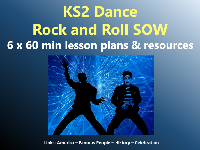 KS2 Dance -  Rock and Roll SOW – 6x60min lesson plans and resources