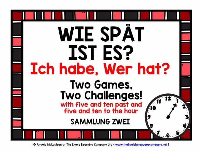 GERMAN TELLING THE TIME (2) FOLLOW ME 2 GAMES, 2 CHALLENGES - I HAVE, WHO HAS?