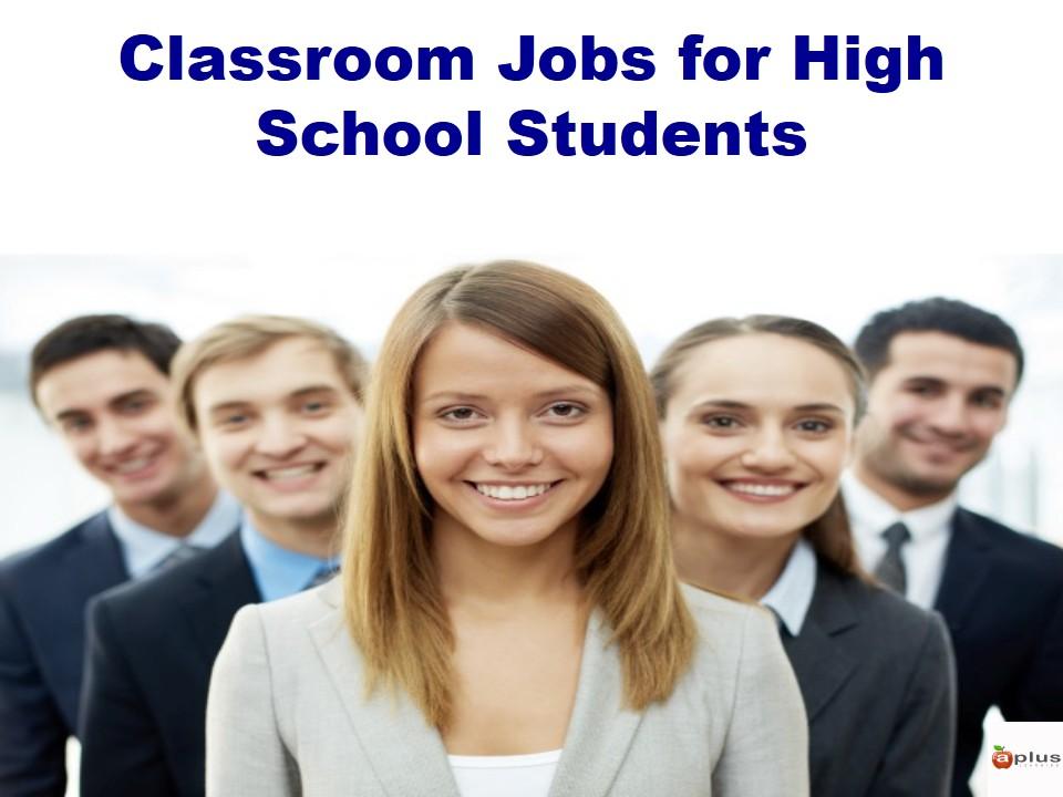 Classroom Jobs for High School Students