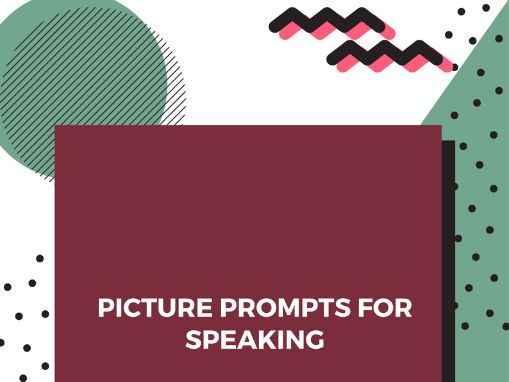 Picture Prompts for Speaking